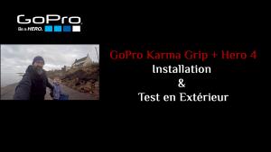 Gopro Karma Grip + Hero 4: Installation & Test en Extérieur