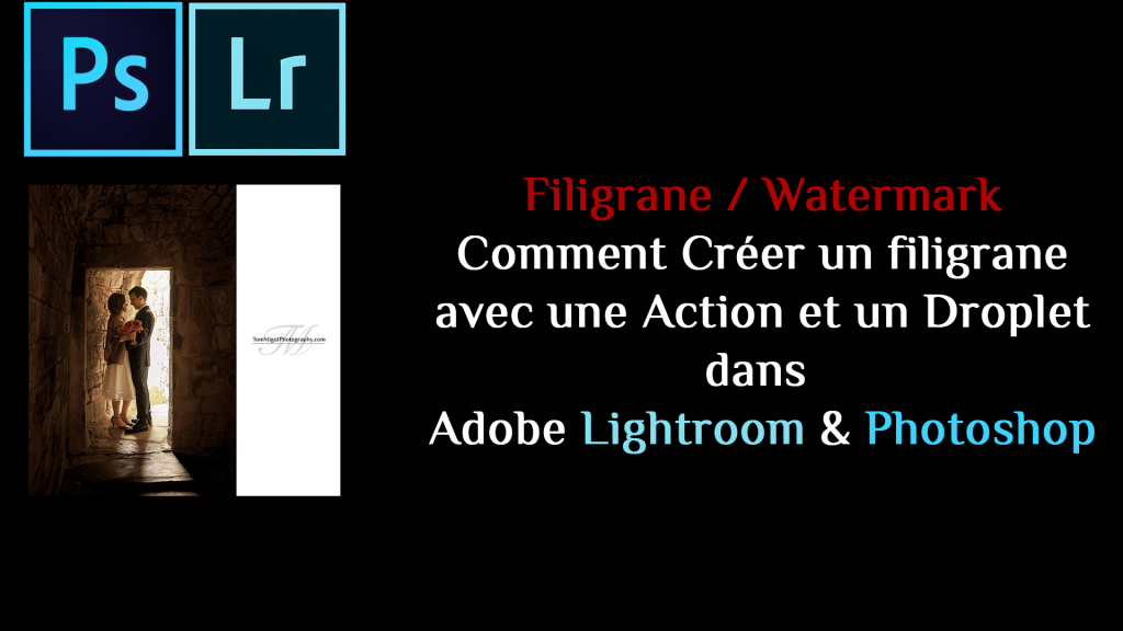 cr u00e9er un filigrane avec une action  u0026 droplet dans lightroom photoshop