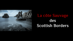 La côte sauvage des Scottish Borders