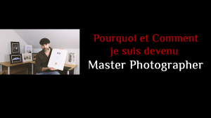 Pourquoi & Comment je suis devenu un Licentiate Master Photographer