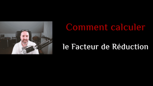 Comment calculer le facteur de réduction