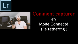 Comment photographier en Mode Connecté (Tethering)