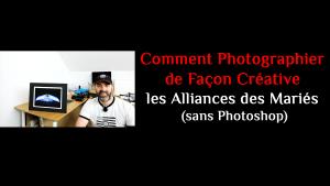 Comment Photographier de Façon Créative les Alliances des Mariés sans Photoshop