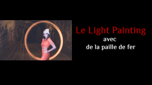 Le Light Painting avec de la paille de fer