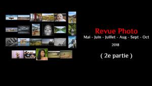 Revue Photo Mensuelle - Mai, Juin, Juillet, Août, Sept, Oct 2018 part 2